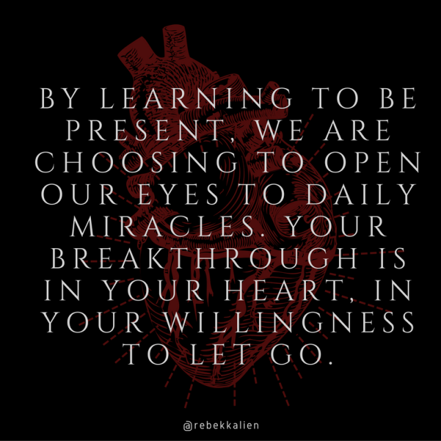 by-learning-to-be-present-we-are-choosing-to-open-our-eyes-to-daily-miracles