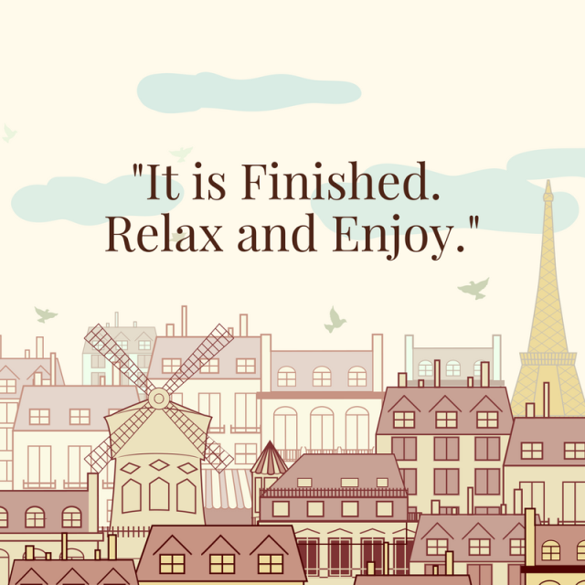 it-is-finished-relax-and-enjoy