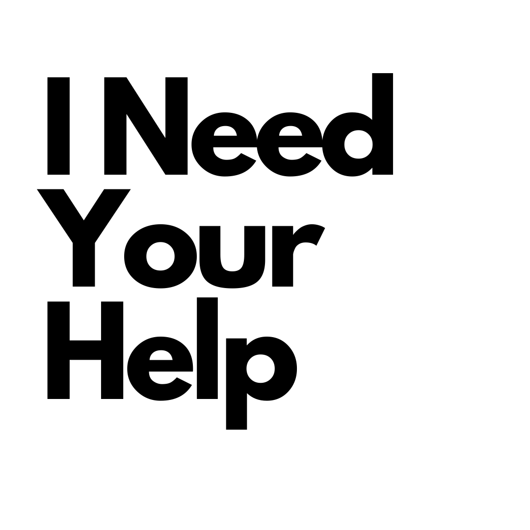 I Need Your Help.png